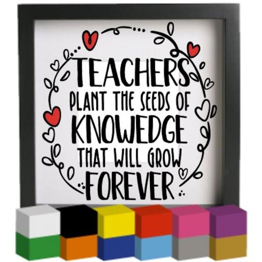 Teachers plant the seeds of Knowledge Vinyl Glass Block / Photo Frame Decal / Sticker / Graphic