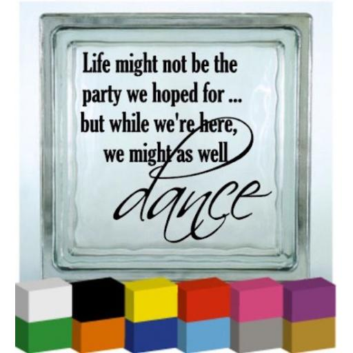 Life might not be Vinyl Glass Block / Photo Frame Decal / Sticker / Graphic