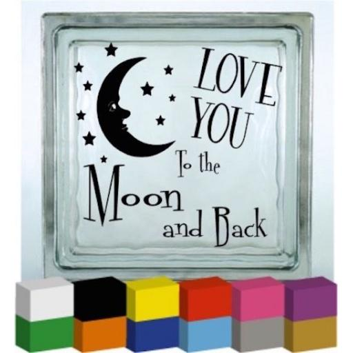 Love you to the Moon and Back Vinyl Glass Block / Photo Frame Decal / Sticker / Graphic