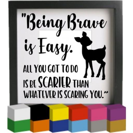 Being Brave is Easy Vinyl Glass Block / Photo Frame Decal / Sticker / Graphic