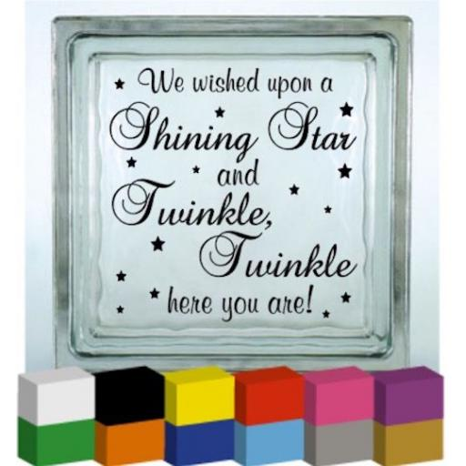 We wished upon a Shining Star Vinyl Glass Block Decal / Sticker / Graphic