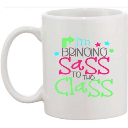 Im bringing Sass to the Class Mug