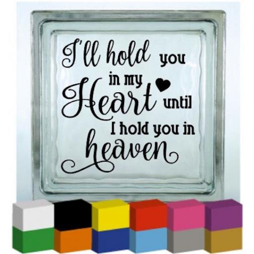 I'll hold you in my heart Vinyl Glass Block / Photo Frame Decal / Sticker / Graphic
