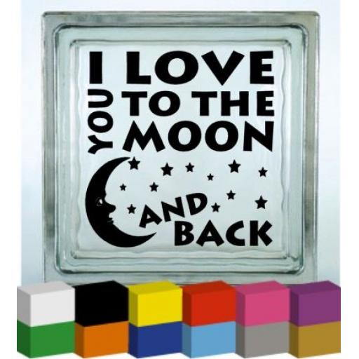 I Love you to the Moon and Back V2 Vinyl Glass Block / Photo Frame Decal / Sticker / Graphic