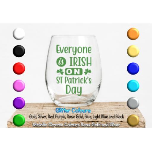 Everyone is Irish on St Patricks Day Glass / Mug Decal / Sticker / Graphic