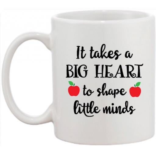 It takes a Big Heart to shape little minds Personalised Mug