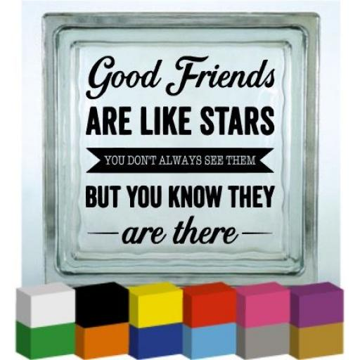 Good Friends are like Stars V2 Vinyl Glass Block / Photo Frame Decal / Sticker/ Graphic