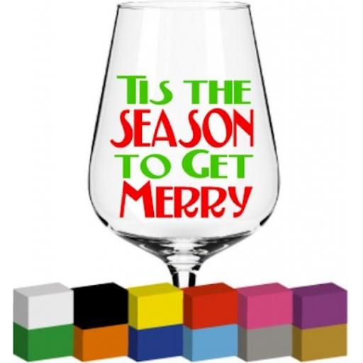 Tis the season Glass / Mug / Cup Decal / Sticker / Graphic