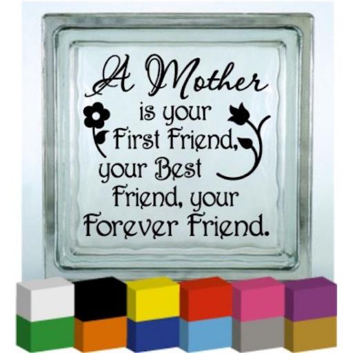 A Mother is your first Vinyl Glass Block / Photo Frame Decal / Sticker / Graphic