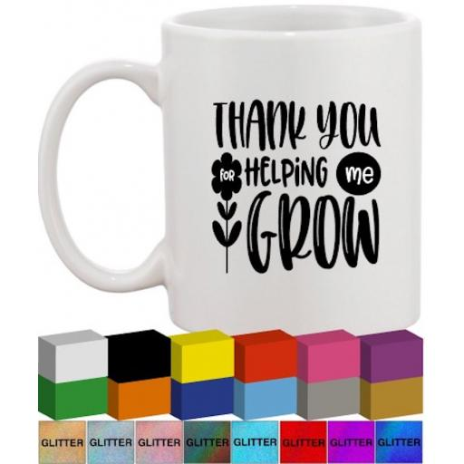 Thank you for helping me/us grow Glass / Mug Decal / Sticker / Graphic