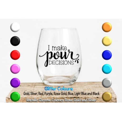 I make pour decisions V2 Glass / Mug Decal / Sticker / Graphic