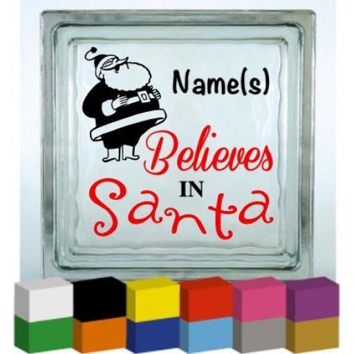 Personalised Believe in Santa with Santa Vinyl Glass Block Decal / Sticker / Graphic