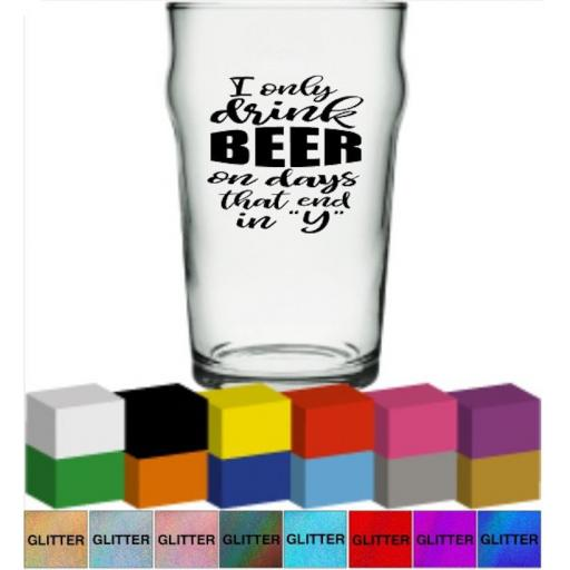 I only drink Beer Glass / Mug Decal / Sticker / Graphic