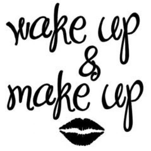 Wake up & Make Up Jar / Mug / Cup Decal / Sticker / Graphic