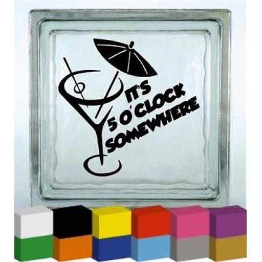 Its 5 OClock Somewhere Vinyl Glass Block / Photo Frame Decal / Sticker/ Graphic