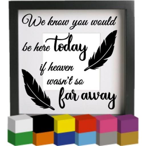 We know you would V2 Vinyl Glass Block / Photo Frame Decal / Sticker / Graphic