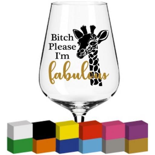 Bitch please I'm fabulous Glass / Mug / Cup Decal / Sticker / Graphic