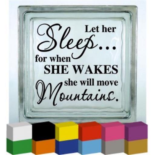 Let her sleep Vinyl Glass Block Decal / Sticker / Graphic