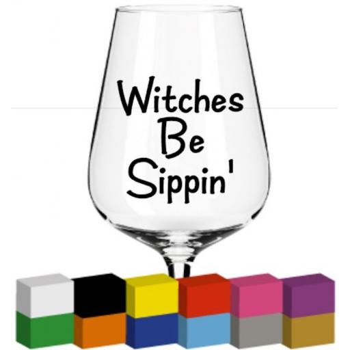 Witches be sippin' Glass / Mug / Cup Decal / Sticker / Graphic