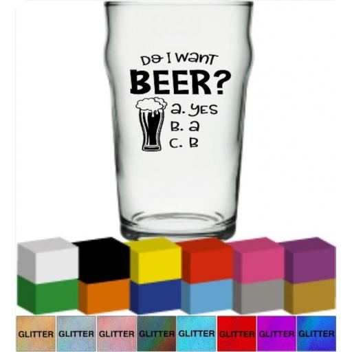Do I want Beer? Glass / Mug Decal / Sticker / Graphic