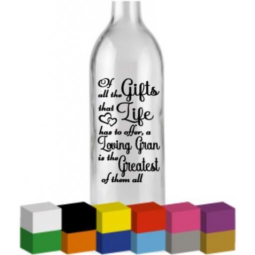 Of all the Gifts that Life Bottle Vinyl Decal / Sticker / Graphic