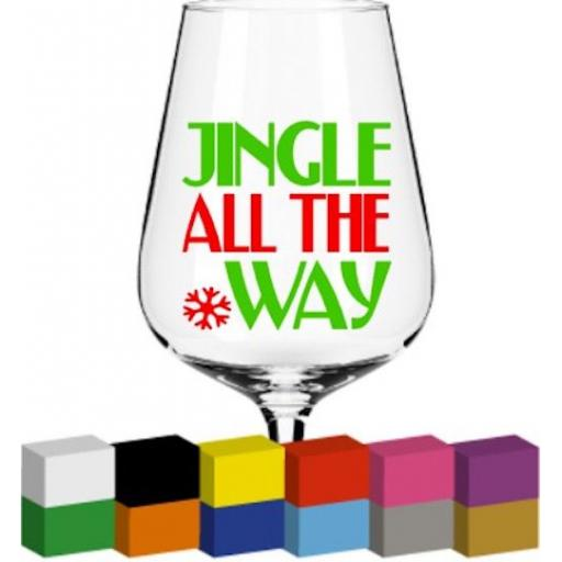 Jingle all the Way Glass / Mug / Cup Decal / Sticker / Graphic