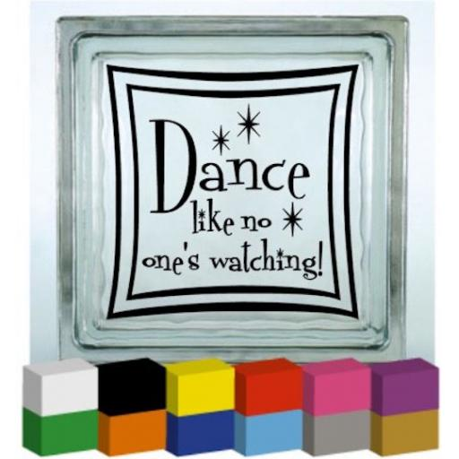 Dance like no ones watching V2 Vinyl Glass Block / Photo Frame Decal / Sticker / Graphic