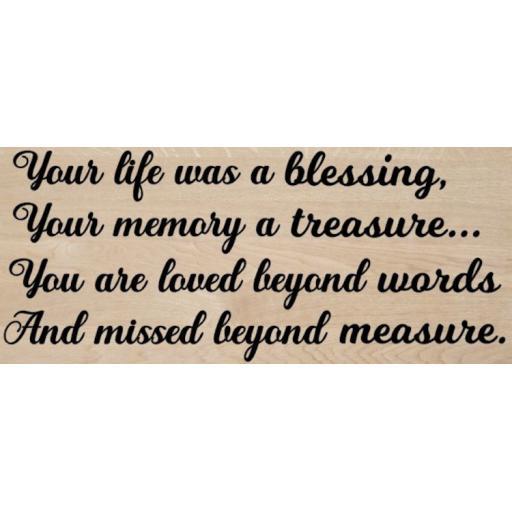 Your life was a blessing Wooden Block Decal / Sticker/ Graphic