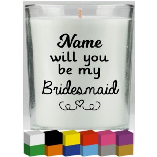 Will you be my Personalised Wedding Candle Decal / Sticker / Graphic