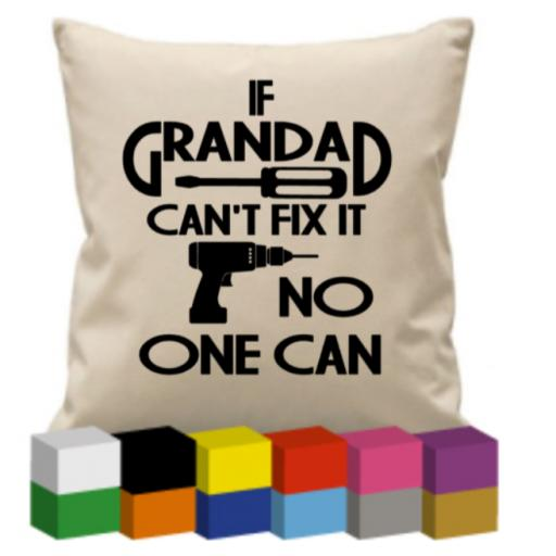 If Grandad can't fix it No one can (Personalised) Cushion Cover