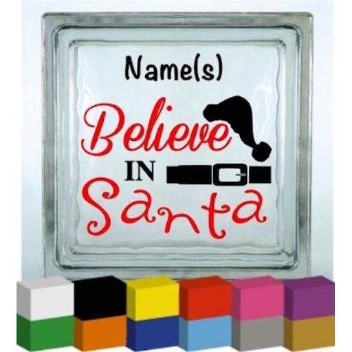 Personalised Believe in Santa Vinyl Glass Block Decal / Sticker / Graphic