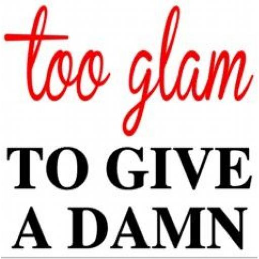 Too Glam to give a Damn Jar / Mug / Cup Decal / Sticker / Graphic