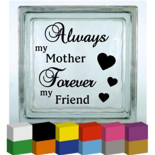 Always my Mother, Forever my Friend Hearts Vinyl Glass Block / Photo Frame Decal / Sticker/ Graphic