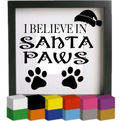 I believe in Santa Paws Vinyl Glass Block / Photo Frame Decal / Sticker / Graphic