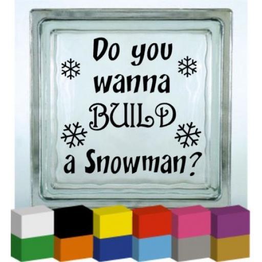 Do you wanna build a Snowman? Vinyl Glass Block Decal / Sticker / Graphic