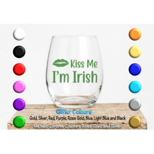 Kiss me im Irish Glass / Mug Decal / Sticker / Graphic