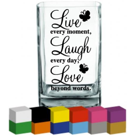 Live every moment Vase Decal / Sticker / Graphic