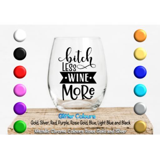 Bitch less drink more Glass / Mug Decal / Sticker / Graphic