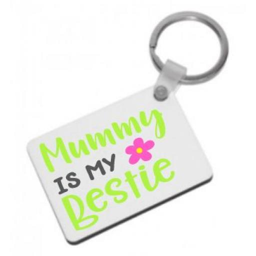 Mummy is my Bestie Keyring