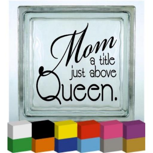 Mom a title just above Queen Vinyl Glass Block / Photo Frame Decal / Sticker / Graphic