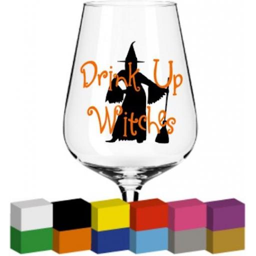 Drink Up Witches Glass / Mug / Cup Decal / Sticker / Graphic
