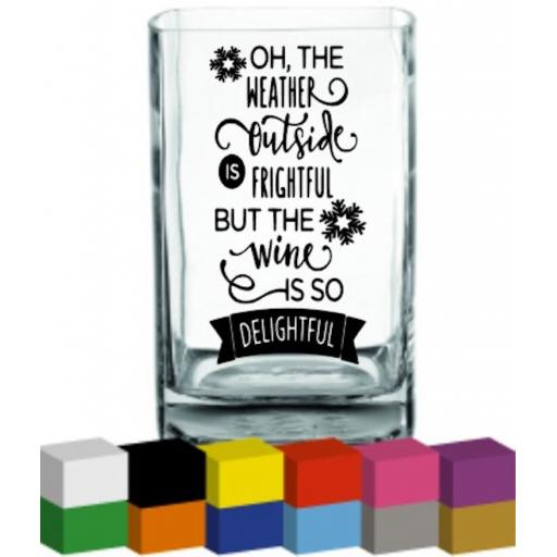 Oh the weather outside Vase Decal / Sticker / Graphic