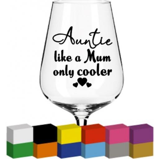 Auntie like a Mum only cooler Glass / Mug / Cup Decal / Sticker / Graphic