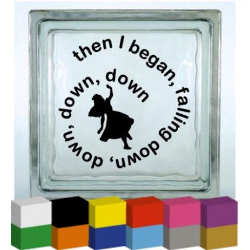 Then I began falling down, down, down, down Vinyl Glass Block / Photo Frame Decal / Sticker / Graphic