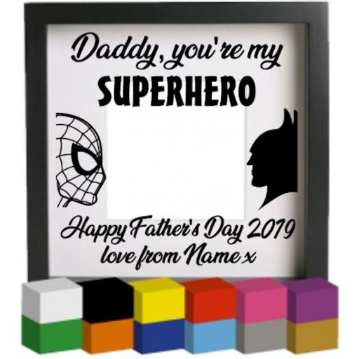 Daddy (Personalised) You're my Superhero Vinyl Glass Block / Photo Frame Decal / Sticker/ Graphic