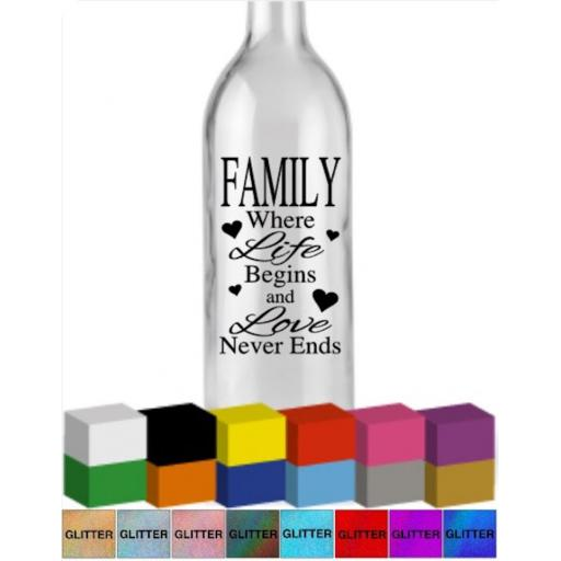 Family where life begins and love never ends Bottle Vinyl Decal / Sticker / Graphic