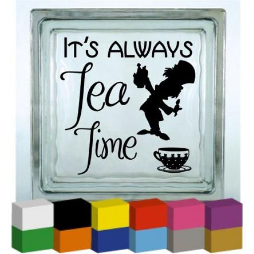 It's always tea time Vinyl Glass Block / Photo Frame Decal / Sticker / Graphic