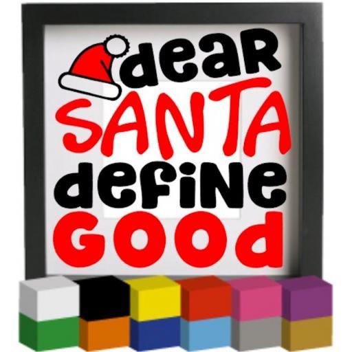 Dear Santa Define Good Vinyl Glass Block Decal / Sticker / Graphic