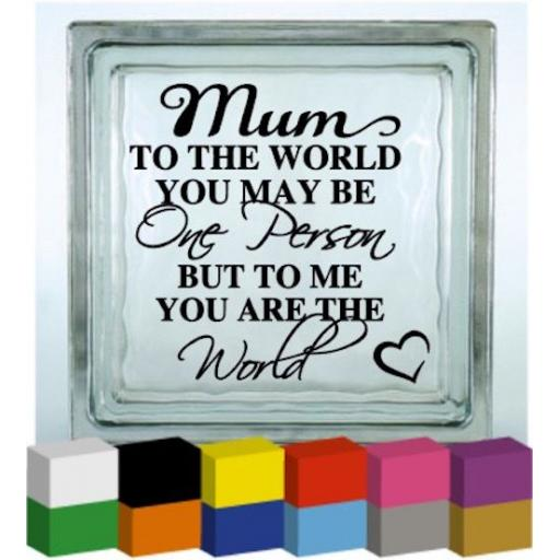 Mum to the World Vinyl Glass Block / Photo Frame Decal / Sticker / Graphic