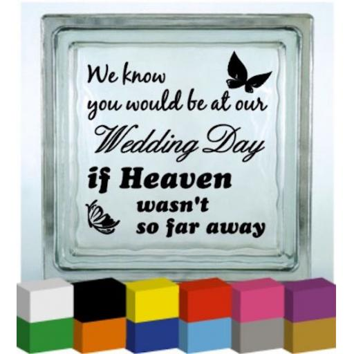 We know you would be at our Wedding Day Vinyl Glass Block / Photo Frame Decal / Sticker/ Graphic